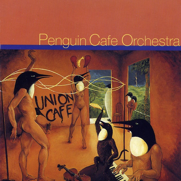 Penguin Cafe Orchestra — Union Cafe