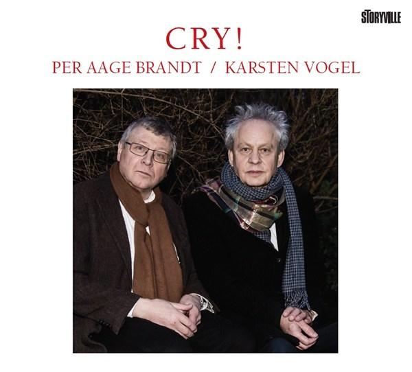 Per Aage Brandt / Karsten Vogel — Cry!