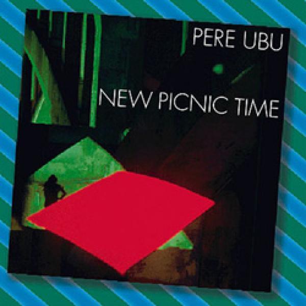 Pere Ubu — New Picnic Time