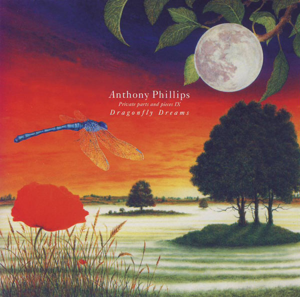 Anthony Phillips — Private Parts and Pieces IX: Dragonfly Dreams