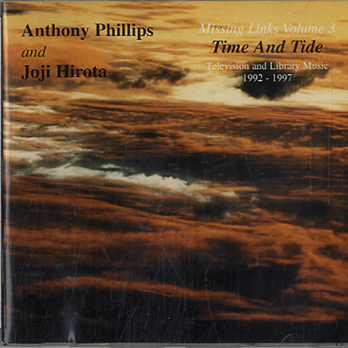 Anthony Phillips / Joji Hirota — Missing Links Volume 3: Time and Tide