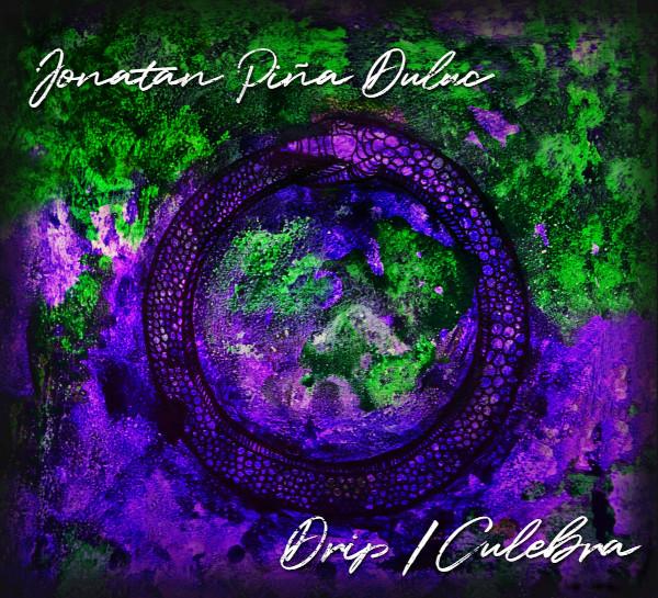 Jonatan Piña Duluc — Drip / Culebra