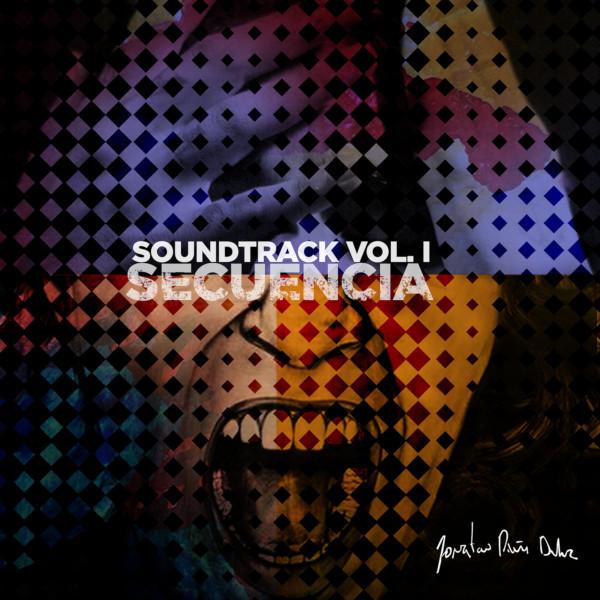 Jonatan Piña Duluc — Soundtrack Vol. I: Secuencia