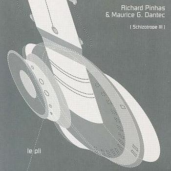Richard Pinhas & Maurice Dantec — Le Pli: Schizotrope III