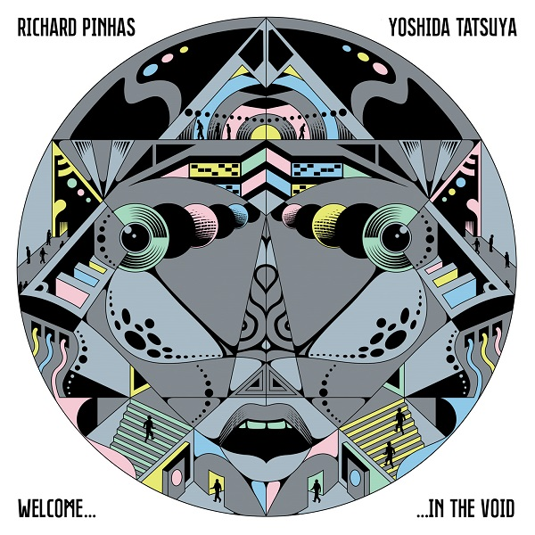 Richard Pinhas / Yoshida Tatsuya — Welcome... in the Void
