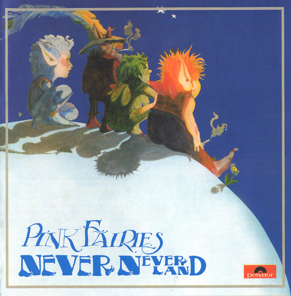 Pink Fairies — Never Never Land