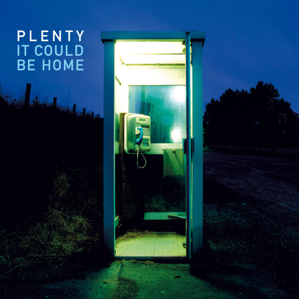 Plenty — It Could Be Home