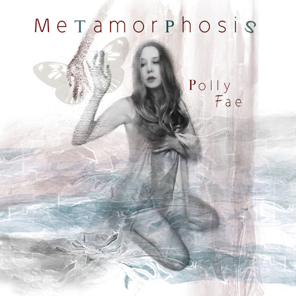 Polly Fae — Metamorphosis