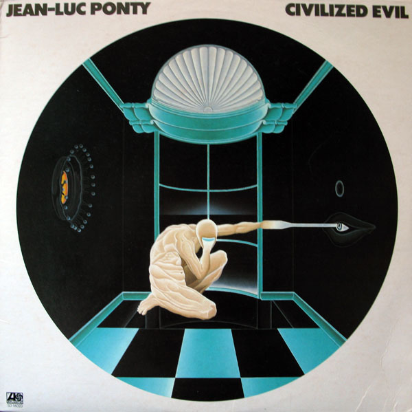 Jean-Luc Ponty — Civilized Evil