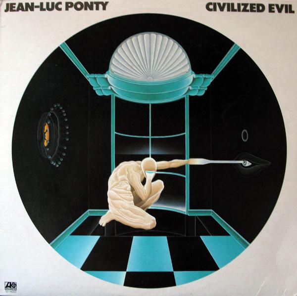 Jean-Luc Ponty — Civilized Evil