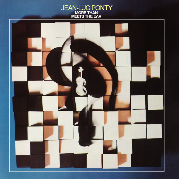 Jean-Luc Ponty — More Than Meets the Ear