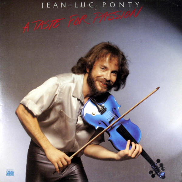 Jean-Luc Ponty — A Taste for Passion