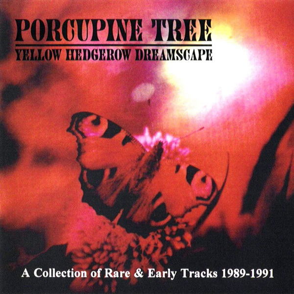 Porcupine Tree — Yellow Hedgerow Dreamscape