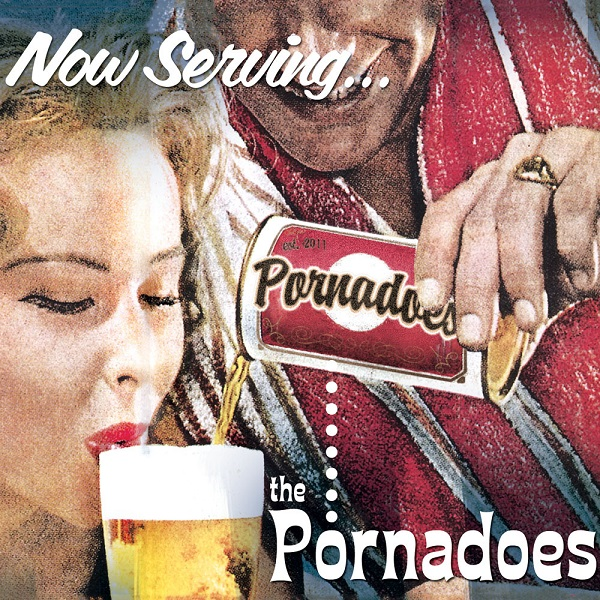 The Pornadoes — Now Serving...