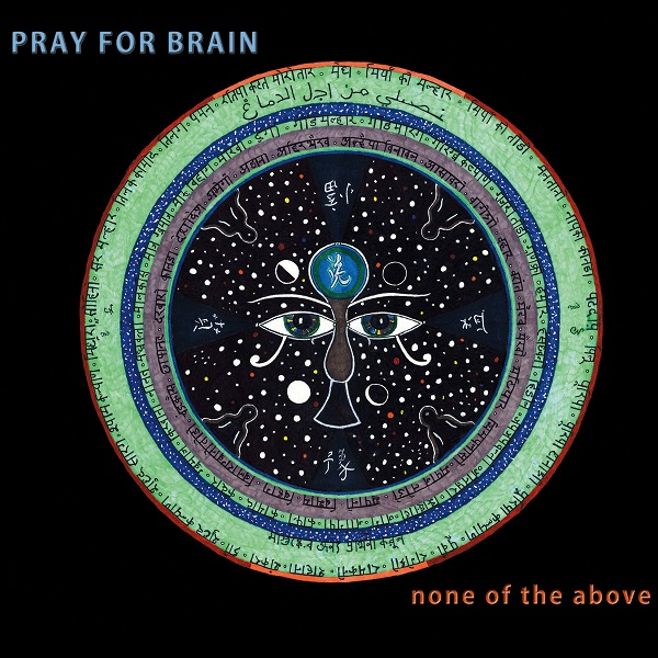 Pray for Brain — None of the Above