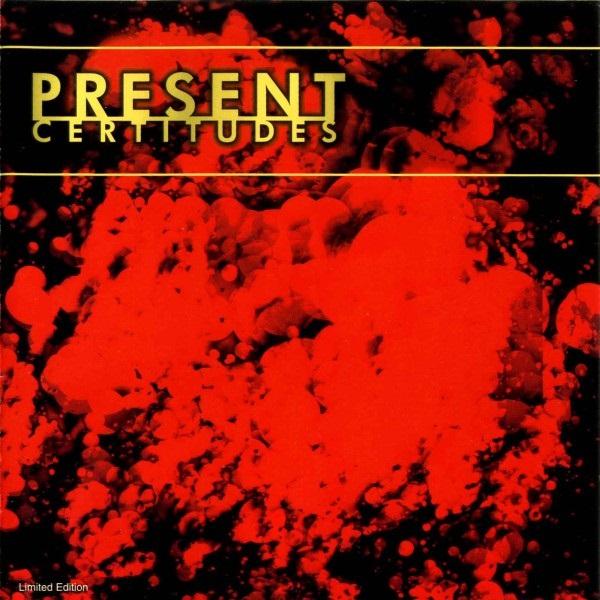 Present — Certitudes