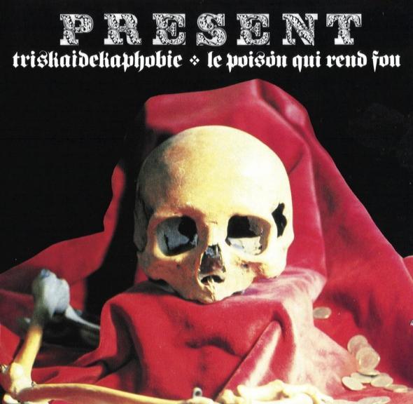 Present — Triskaidékaphobie - Le Poison Qui Rend Fou