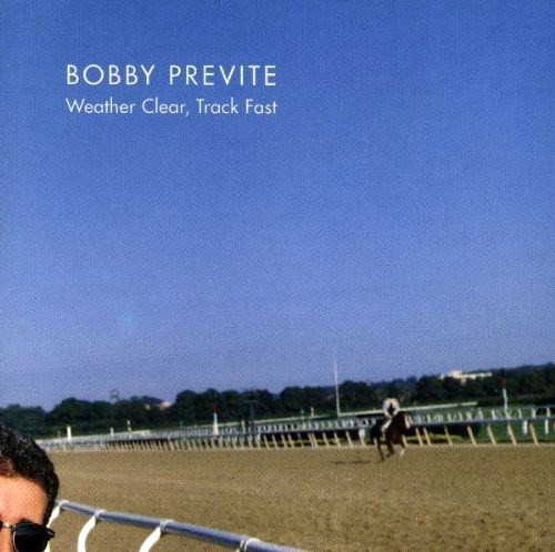 Bobby Previte — Weather Clear, Track Fast