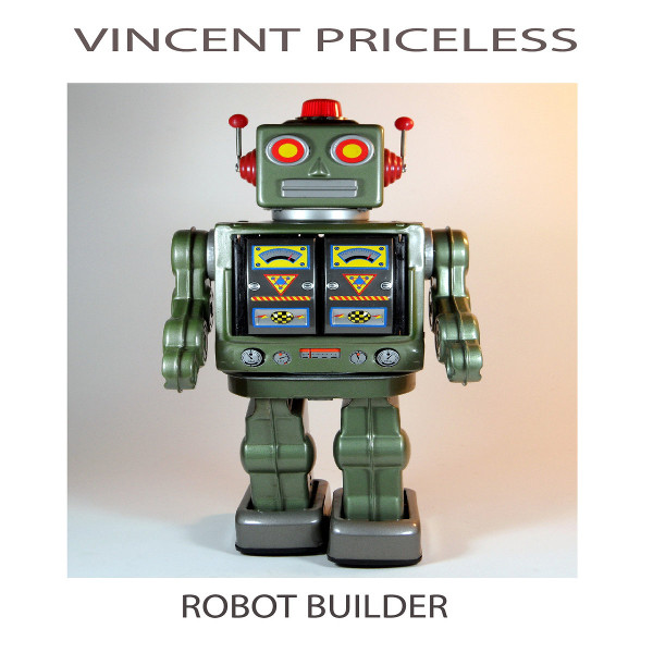 Vincent Priceless — Robot Builder