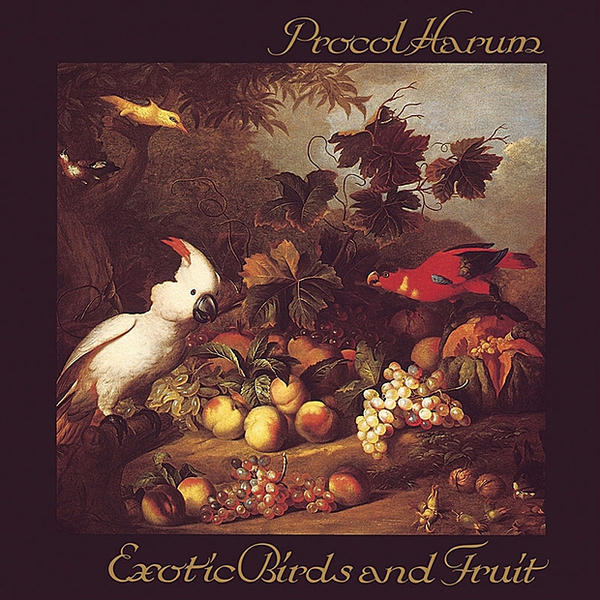 Procol Harum — Exotic Birds and Fruit