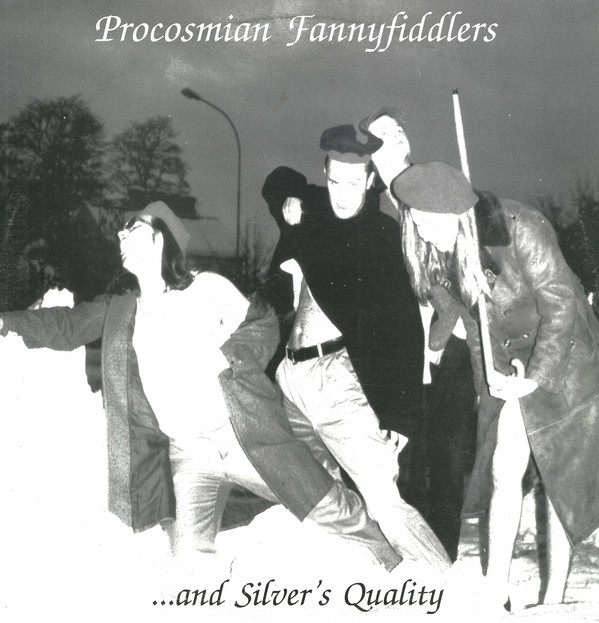Procosmian Fannyfiddlers — ...And Silver's Quality