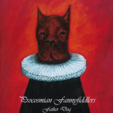Procosmian Fannyfiddlers — Father Dog