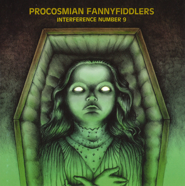 Procosmian Fannyfiddlers — Interference Number 9