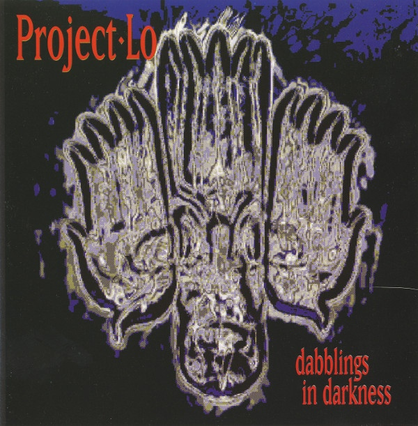 Project Lo — Dabblings in Darkness
