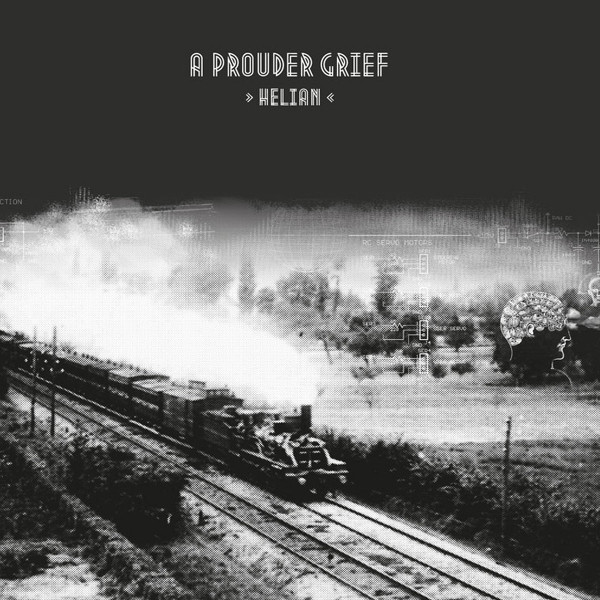 A Prouder Grief — Helian
