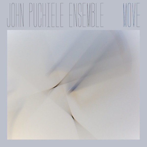 John Puchiele Ensemble — Move
