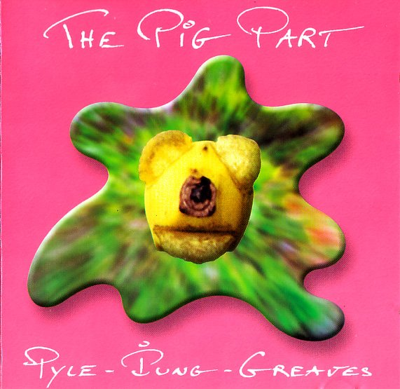 Pyle - Iung - Greaves — The Pig Part