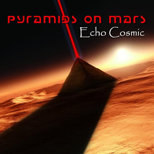 Pyramids on Mars — Echo Cosmic