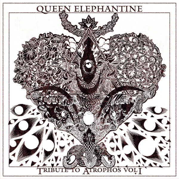 Queen Elephantine — Tribute to Atrophos Vol. I