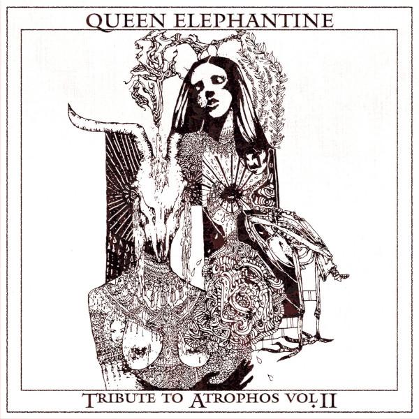 Queen Elephantine — Tribute to Atrophos Vol. II