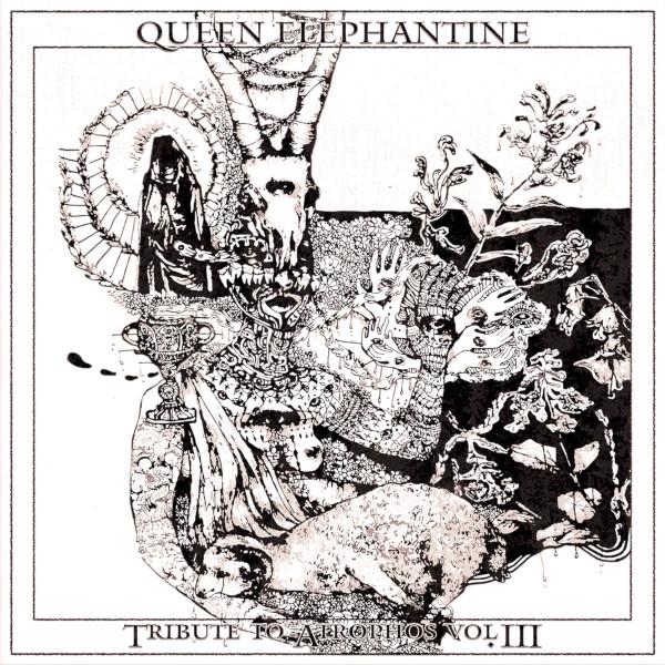 Queen Elephantine — Tribute to Atrophos Vol. III