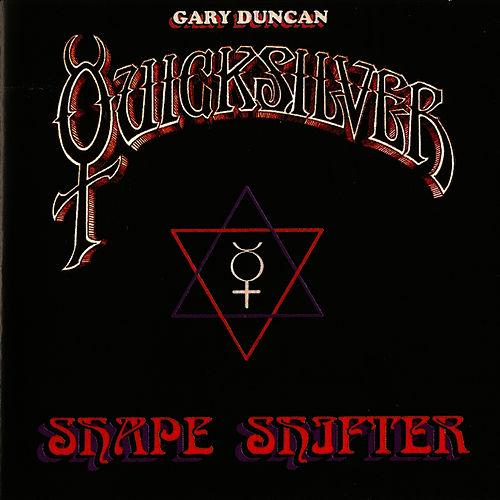 Gary Duncan Quicksilver — Shape Shifter