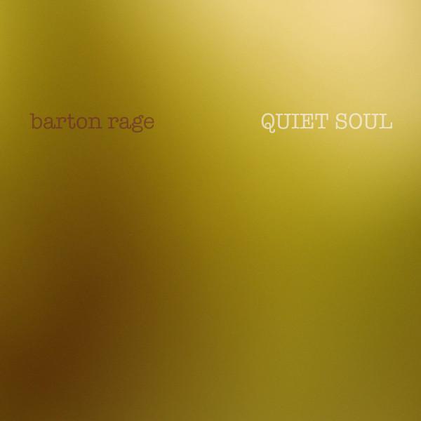 Barton Rage — Quiet Soul