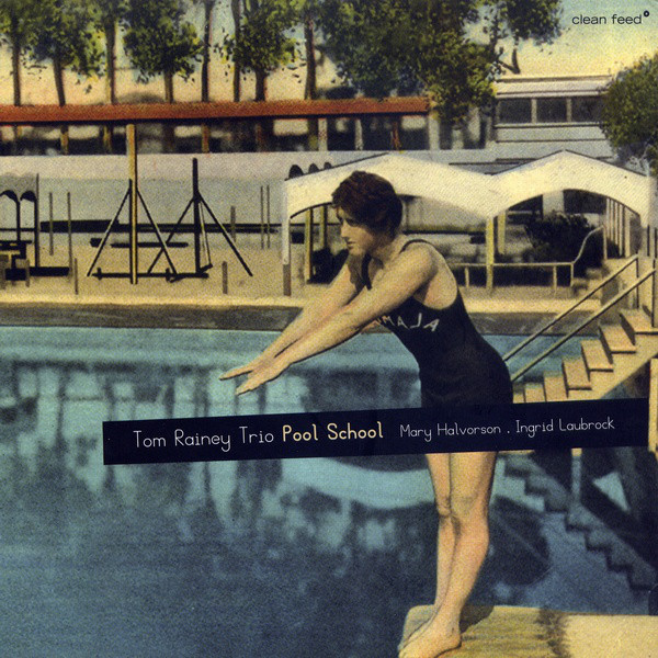 Tom Rainey Trio — Pool School