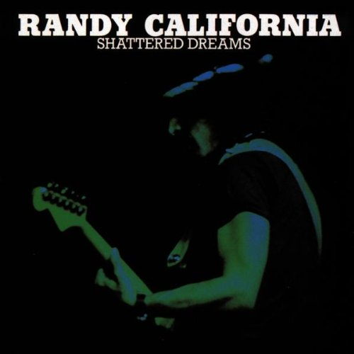 Randy California — Shattered Dreams