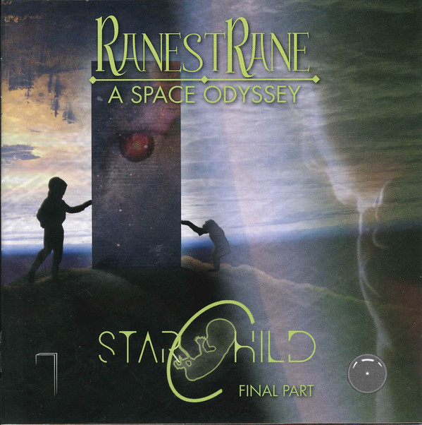 RanestRane — A Space Odyssey - Starchild, Final Part