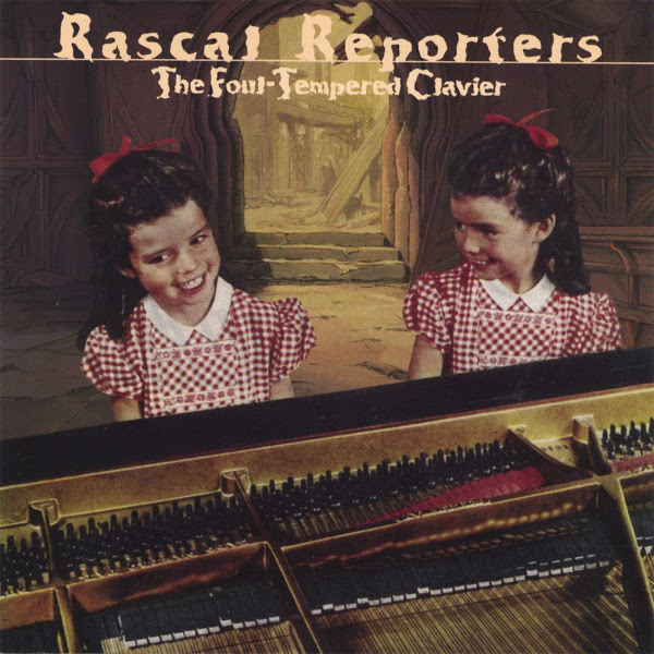 Rascal Reporters — The Foul-Tempered Clavier