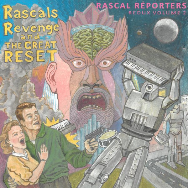 Rascal Reporters — Redux, Vol. 2: Rascals Revenge and the Great Reset