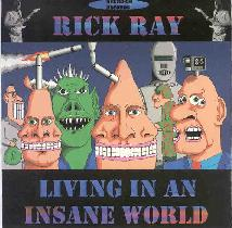 Rick Ray — Living in an Insane World