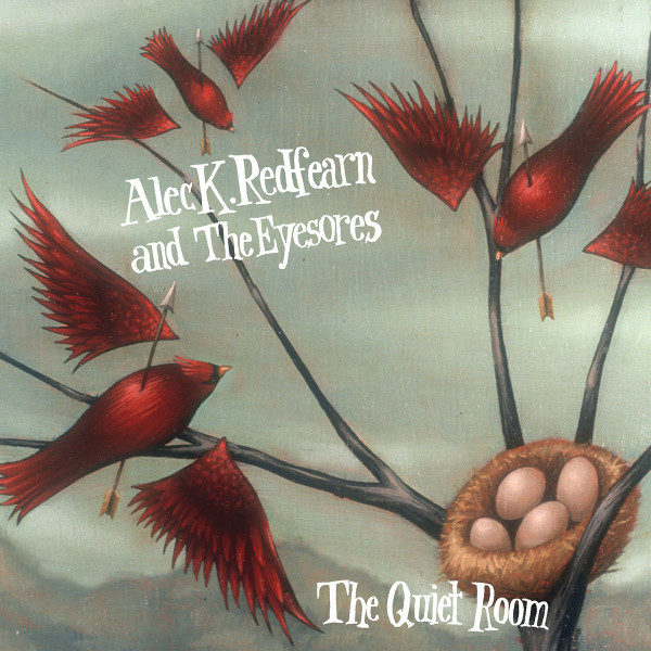 Alec K. Redfearn and the Eyesores — The Quiet Room