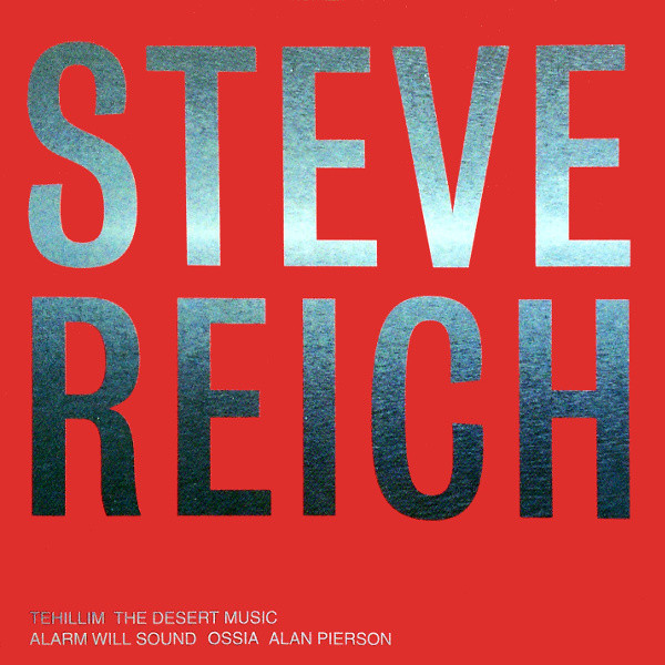 Steve Reich — Tehillim / The Desert Music