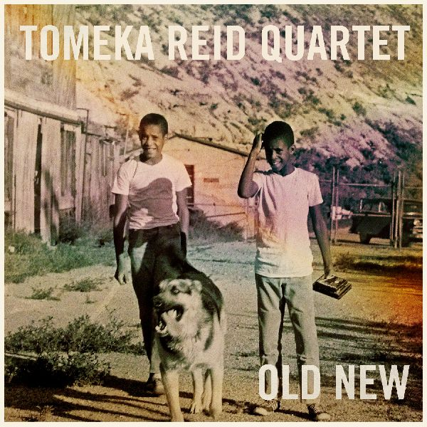 Tomeka Reid Quartet — Old New