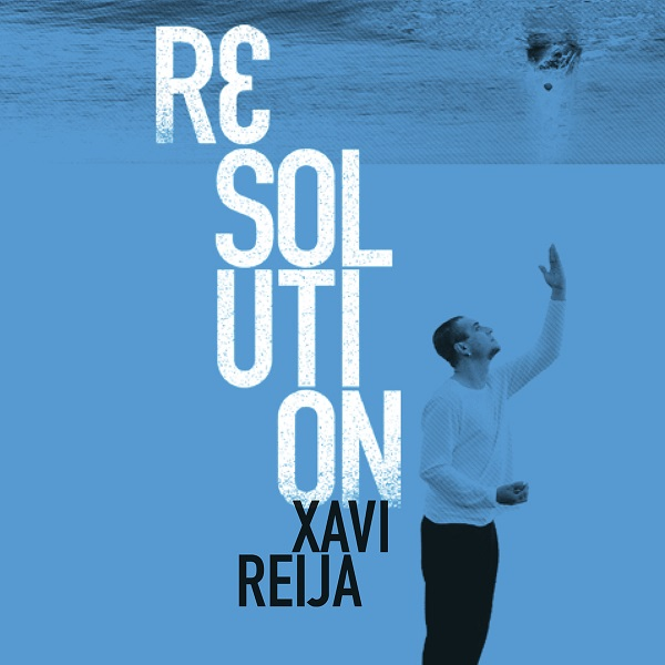 Xavi Reija — Resolution