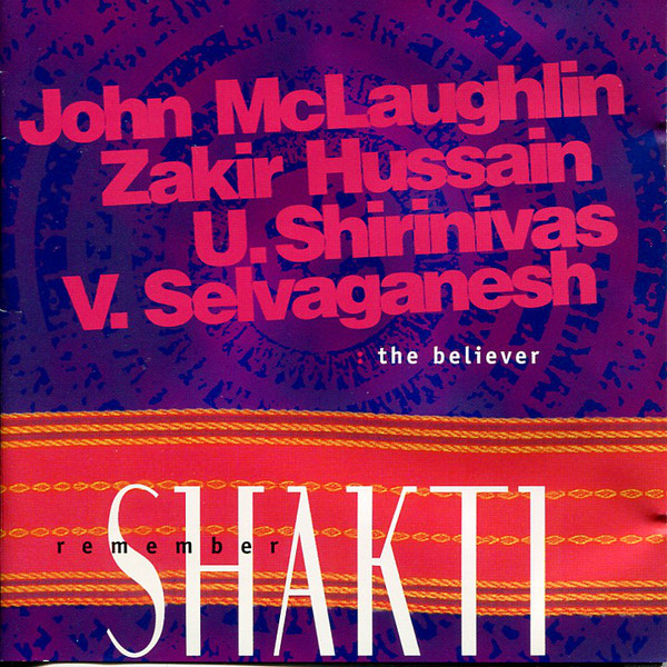 Remember Shakti — The Believer