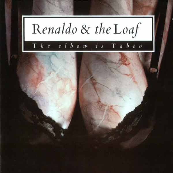 Renaldo & The Loaf — The Elbow Is Taboo / Elbonus