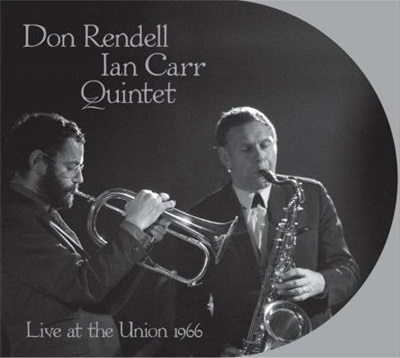 Don Rendell - Ian Carr Quintet - Live at the Union 1966 cover